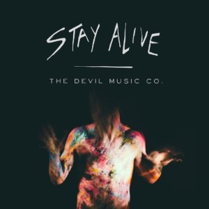 Stay Alive - The Devil Music Co.
